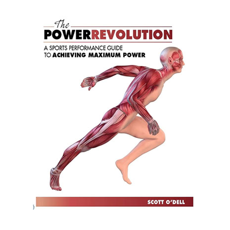 The Power Revolution: A Sports Performance Guide to Achieving Maximum Power