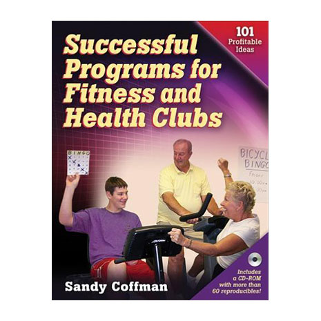 Successful Programs for Fitness and Health Clubs: 101 Profit Ideas